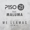 Me Llamas (feat. Maluma) [Remix] - Single, Piso 21