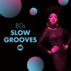 80's Slow Grooves