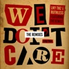 We Don't Care (Dirtcaps Remix) [feat. The Kemist]