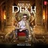 Aise Na Dekh Single