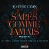 Sapés comme jamais (Remix) [feat. Alonzo, Gradur, KeBlack & Awa Imani] - Single, Maître Gims