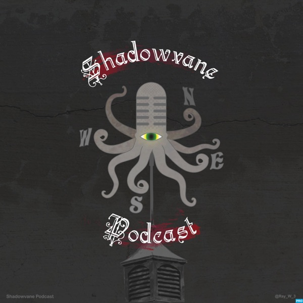 The Shadowvane Podcast