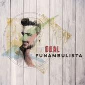 Dual, Funambulista