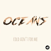 Oceans - Cold Ain't for Me artwork