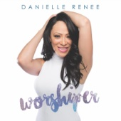 I Want to Be Closer - Danielle Renee
