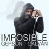 Imposible - Single, Gerson Galván