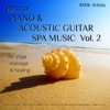 Best of Piano & Acoustic Guitar Spa Music, Vol. 2 for Yoga, Massage & Healing