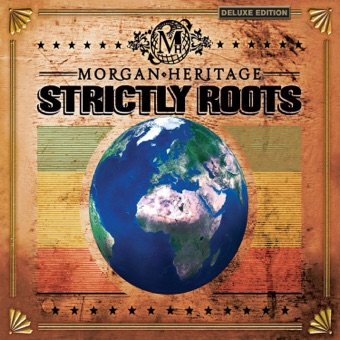 Strictly Roots (Deluxe Edition) – Morgan Heritage