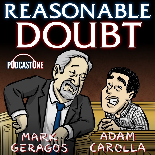 reasonable doubt by podcastone carolla digital on apple