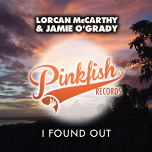 Lorcan Mccarthy, Jamie O'grady - I Found Out (Marcus Wedgewood Re-Find Remix)