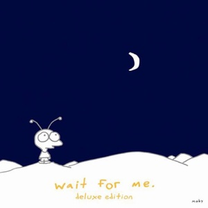 Wait for Me (Deluxe Edition) - Moby, Moby