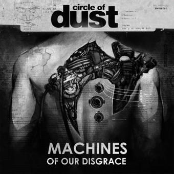 Machines of Our Disgrace – Circle of Dust