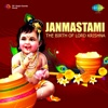 Janmastami - The Birth of Lord Krishna