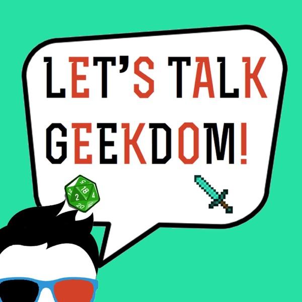 Let's Talk Geekdom!