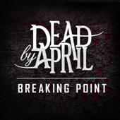 Breaking Point - Dead By April