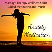 Anxiety Medication - Massage Therapy Guided Meditation and Wellness Spirit Music with Nature New Age Instrumental Sounds