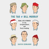 Gavin Edwards - The Tao of Bill Murray: Real-Life Stories of Joy, Enlightenment, and Party Crashing (Unabridged)  artwork