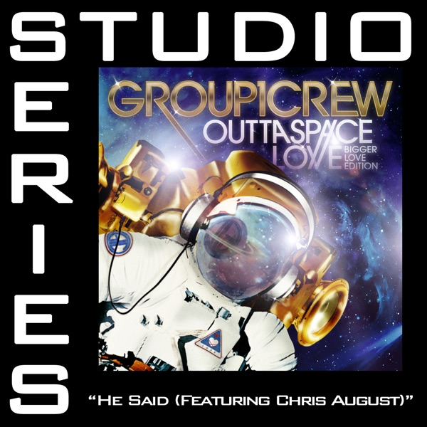He Said Feat Chris August Studio Series Performance Track - EP Group 1 Crew CD cover