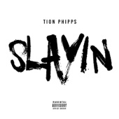 Tion Phipps - Slayin artwork