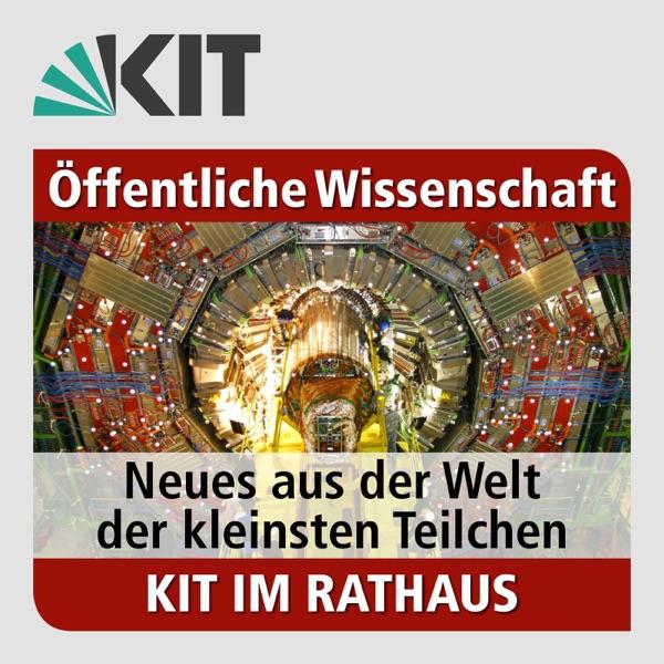 KIT im Rathaus 2015: Neues aus der Welt der kleinsten Teilchen
