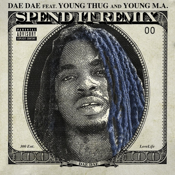Dae Dae – Spend It (feat. Young Thug & Young MA) [Remix] – Single [iTunes Plus AAC M4A]