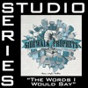 The Words I Would Say (Studio Series Performance Track) - - EP