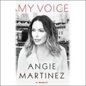 My Voice: A Memoir (Unabridged) - Angie Martinez & J. Cole - foreword