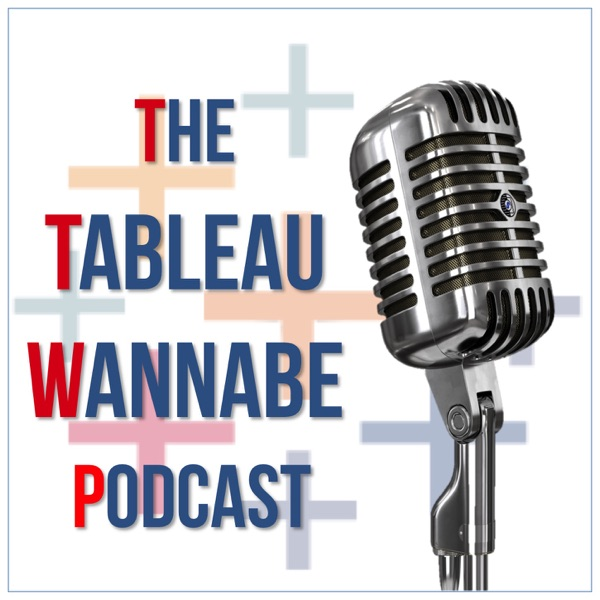 The Tableau WannaBe Podcast