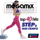 Megamix Fitness Top 40 Hits For Step And Mid Tempo (25 Tracks Non-Stop Mixed Compilation for Fitness & Workout)