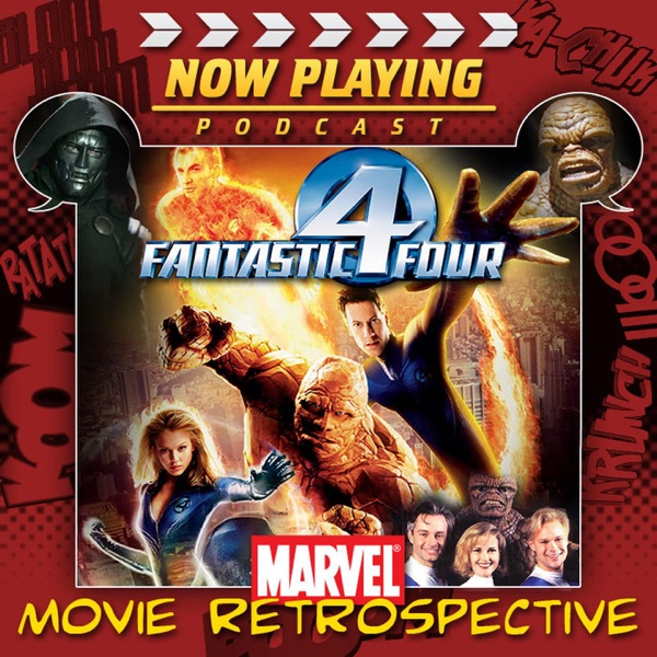Now Playing: The Fantastic Four Movie Retrospective Series