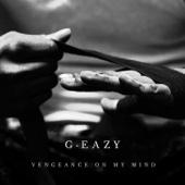 G-Eazy - Vengeance on My Mind  artwork