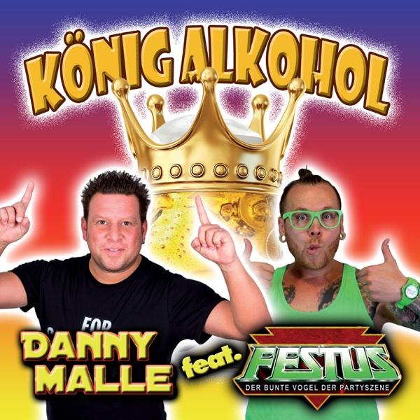 König Alkohol (feat. Festus) - Single | Danny Malle
