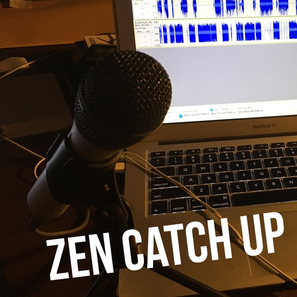 Zen Catch Up