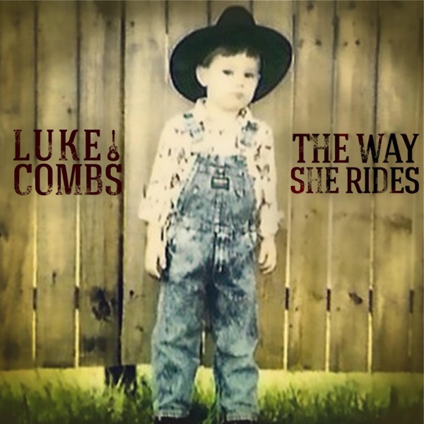 The Way She Rides - Single Luke Combs CD cover