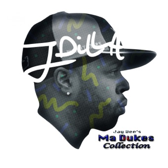 Jay Dee's Ma Dukes Collection – J Dilla