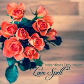 Love Spell Valentines Day Music - Romantic Piano Music & Smooth Jazz Songs for Romantic Valentine's Day Gifts