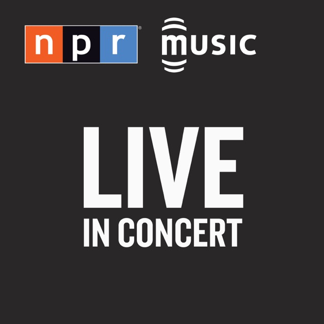 Live In Concert From NPRs All Songs Considered By NPR On Apple Podcasts