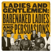 Ladies and Gentlemen: Barenaked Ladies & the Persuasions - Barenaked Ladies & The Persuasions Cover Art