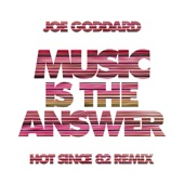 Music Is the Answer (feat. Slo) [Hot Since 82 Remix]