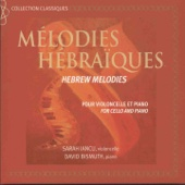 Mélodies hébraïques (Arr. for Cello and Piano)