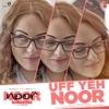 Uff Yeh Noor From Noor Single