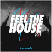 Feel the House 2017 - Armada Music - Various Artists