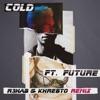 Cold (R3hab & Khrebto Remix) [feat. Future] - Single, Maroon 5