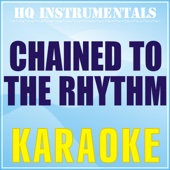 Chained to the Rhythm (Karaoke Instrumental) [Originally Performed by Katy Perry feat. Skip Marley]