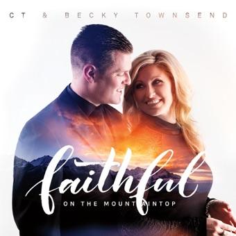 Faithful on the Mountaintop – C.T. Townsend & Becky Townsend