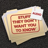 Stuff They Don't Want You To Know Audio - HowStuffWorks