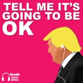 Tell Me It's Going To Be OK - Mamamia Podcast Network