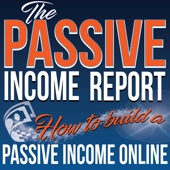 The Passive Income Report - The Passive Income Report