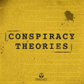 Conspiracy Theories - Parcast Network
