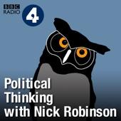 Political Thinking with Nick Robinson - BBC Radio 4